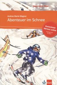 Andrea Maria Wagner - Abenteuer im Schnee - Kostenloser Hörtext online, A1.