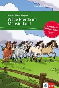 Andrea Maria Wagner - Wilde Pferde im Münsterland.
