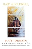 Andrea Martinez et Pierre Beaudet - Haïti aujourd'hui, Haïti demain - Regards croisés.