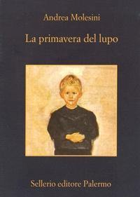 Andrea Molesini - La primavera del lupo.
