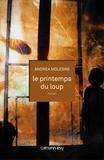 Andrea Molesini - Le Printemps du loup.
