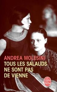 Andrea Molesini - Tous les salauds ne sont pas de Vienne.