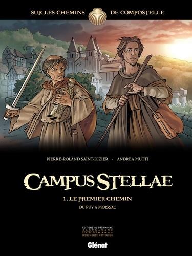 Andrea Mutti et Pierre-Roland Saint-Dizier - Campus Stellae, sur les chemins de Compostelle T01 : Le premier chemin.