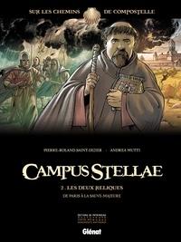 Andrea Mutti et Pierre-Roland Saint-Dizier - Campus Stellae, sur les chemins de Compostelle T02 : Les deux reliques.