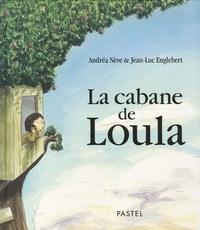 Andréa Nève et Jean-Luc Englebert - La cabane de Loula.