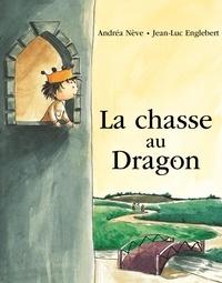 Andréa Nève - La chasse au dragon.
