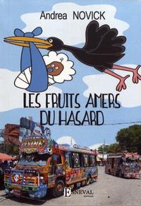 Andréa Novick - Les fruits amers du hasard.