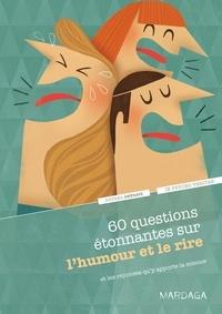 Andrea Ostojic - 60 questions étonnantes sur l'humour et le rire et les réponses qu'y apporte la science.