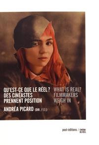 Andréa Picard - Qu'est-ce que le réel ? - Des cinéastes prennent position.