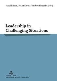Andrea Plaschke et Harald Haas - Leadership in Challenging Situations.