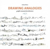 Andrea Ponsi - Drawing analogies graphic manual of architecture.