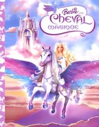 Andrea Posner-Sanchez - Barbie et le cheval magique.