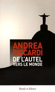Andrea Riccardi - De l'autel vers le monde.