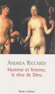 Andrea Riccardi - Homme et femme, le rêve de Dieu.