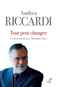 Andrea Riccardi - Tout peut changer.