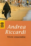 Andrea Riccardi - Vivre ensemble.