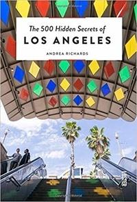 Andrea Richards et Giovanni Simeone - The 500 Hidden Secrets of Los Angeles.