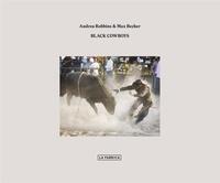 Andrea Robbins et Max Becher - Black cowboys - Edition bilingue anglais-espagnol.