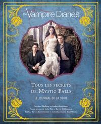 Andrea Robinson et Michael Mallory - The Vampire Diaries - Tous les secrets de Mystic Falls - Le journal de la série.