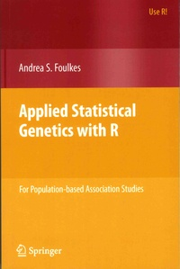 Andrea-S Foulkes - Applied Statistical Genetics with R - For Population-based Association Studies.