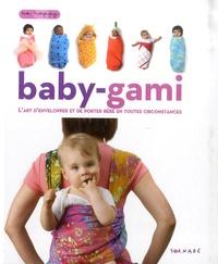 Histoiresdenlire.be Baby-gami - L'art d'envelopper et de porter bébé en toutes circonstances Image