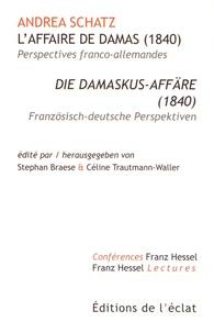 L'affaire de Damas (1840) - Andrea Schatz |