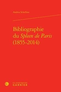Andrea Schellino - Bibliographie du Spleen de Paris (1855-2014).