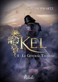 Andréa Schwartz - KEL - 4 - Le général Taureau.