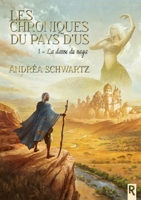 Andréa Schwartz et Andréa Schwartz - Les chroniques du pays d'Us - 1 - La danse du naga.