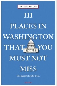 Andréa Seiger - 111 Places In Washington That You Must Not Miss.