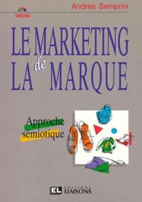 Andréa Semprini - Le marketing de la marque.