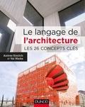 Andrea Simitch et Val Warke - Le langage de l'architecture - Les 26 concepts clés.