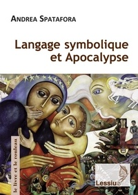Andrea Spatafora - Langage symbolique et Apocalypse.