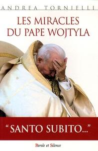 Andrea Tornielli - Les miracles du Pape Wojtyla.