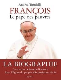 Andrea Tornielli - Pape François : le pape des pauvres.