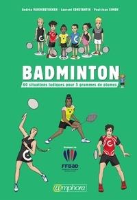 Andréa Vanderstukken et Jean-Paul Simon - Badminton - 60 situations ludiques pour gagner.