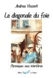 Andrea Visconti - La diagonale du foie - Chroniques sous interféron.