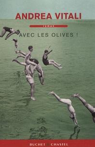 Andrea Vitali - Avec les olives !.