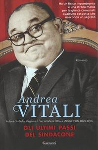 Andrea Vitali - Gli ultimi passi del Sindacone.