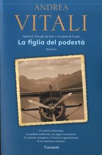 Andrea Vitali - La figlia del podestà.