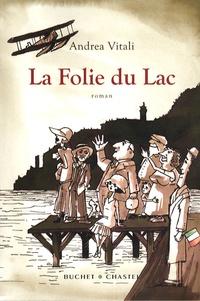 Andrea Vitali - La Folie du lac.