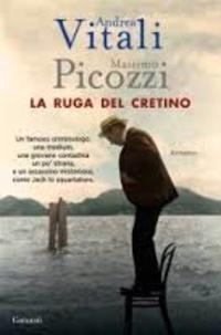 Andrea Vitali et Massimo Picozzi - La ruga del cretino.