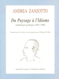 Andrea Zanzotto - Du paysage à l'idiome - Anthologie poétique 1951-1986.