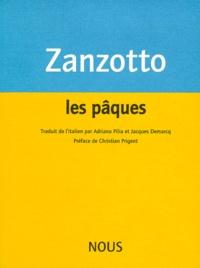 Andrea Zanzotto - Les Pâques précédé de Les Regards les Faits et Stenhal.