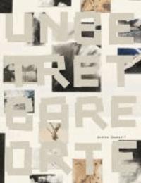 Andrea Zaumseil – Unbetretbare Orte - Zeichnungen, Fundstücke, Texte 2013. Hg.: Städt. Kunstmuseum Singen.