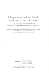 Andréane Audy-Trottier et Myriam Bacon - Ethique et esthétique dans la littérature pour la jeunesse - Actes du colloque étudiant international (Université du Québec à Trois-Rivières, 12-13 février 2010).