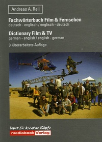Andreas-A Reil - Fachwörterbuch Film & Fernsehen - Dictionary deutsch-english / english-german.