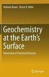 Andreas Bauer et Bruce Velde - Geochemistry at the Earth's Surface - Movement of Chemical Elements.