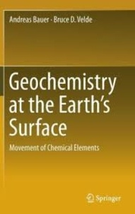 Geochemistry at the Earth's Surface- Movement of Chemical Elements - Andreas Bauer |