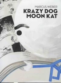 Andreas Baur et Johannes Kaufmann - Marcus Weber - Krazy Dog, Moon Kat.